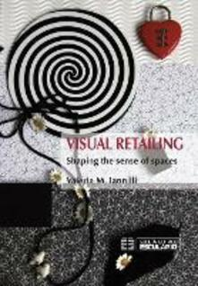 Visual Retailing: Shaping the Sense of Spaces - Valeria M. Iannilli - cover