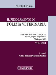 Il regolamento di polizia veterinaria approvato con DPR 8/2/1954, n. 320. Aggiornamento al 30/07/2016 - Pietro Benazzi - copertina
