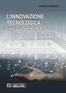 L' innovazione tecnologica. Linee guida e casi reali