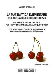 La matematica elementare tra astrazione e concretezza