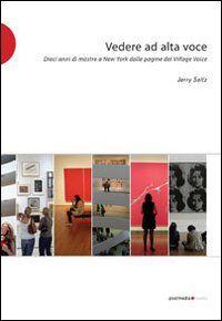 Vedere ad alta voce. 10 anni di arte a New York dalle pagine del Village Voice