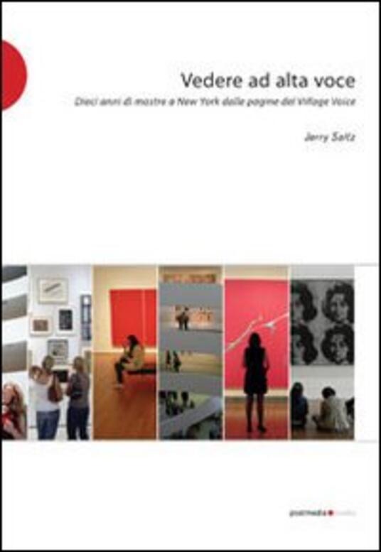 Vedere ad alta voce. 10 anni di arte a New York dalle pagine del Village Voice - Jerry Saltz - copertina