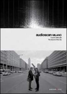 Audioscan. The Sound of the City-Il suono della città. Con CD-Audio - Giorgio Sancristoforo - copertina