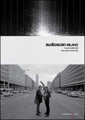 Audioscan. The Sound of the City-Il suono della citta. Con CD-Audio