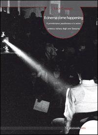 Il cinema come happening. Il primitivismo pasoliniano e la scena artistica italiana degli anni Sessanta. Ediz. italiana e inglese