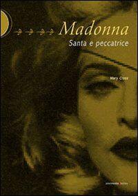 Madonna. Santa e peccatrice