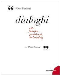 Dialoghi. Sulla filosofica quotidianità del branding