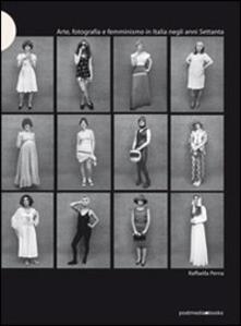 Equilibrifestival.it Arte, fotografia e femminismo in Italia negli anni Settanta Image