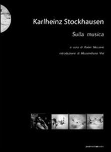 Ristorantezintonio.it Karlheinz Stockhausen. Sulla musica Image