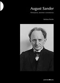 August Sander. Fotografia, archivio e conoscenza