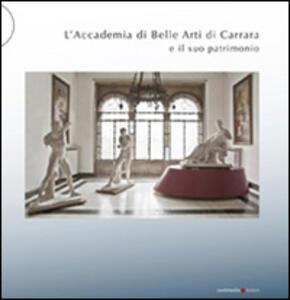 L' Accademia di Belle Arti di Carrara e il suo patrimonio