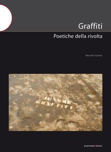 Graffiti. Poetiche della rivolta - Marcello Faletra - copertina