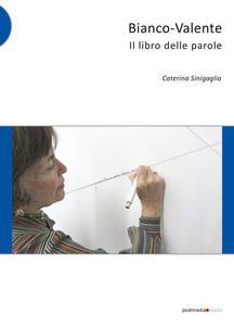 Bianco-Valente. Il libro delle parole