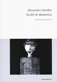 Alessandro Mendini. Scritti di domenica