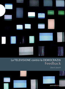 Feedback. La televisione contro la democrazia