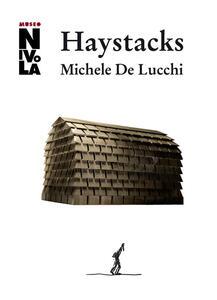 Michele De Lucchi. Haystacks. Ediz. italiana e inglese