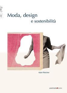 Fondazionesergioperlamusica.it Moda, design e sostenibilità. Ediz. illustrata Image