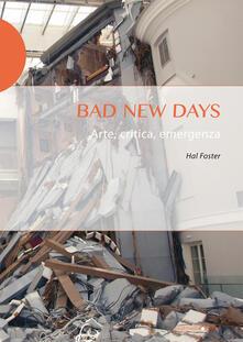 Daddyswing.es Bad new days. Arte, critica, emergenza Image