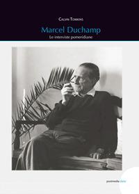 Marcel Duchamp. Le interviste pomeridiane - Tomkins Calvin - wuz.it