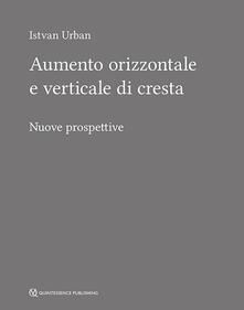 Aumento orizzontale e verticale di cresta. Nuove prospettive.pdf