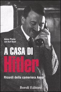 A casa di Hitler. Ricordi della cameriera Anna