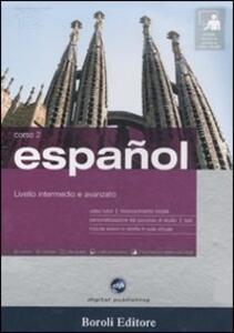 Español. Livello intermedio e avanzato. Corso 2. CD Audio e 2 CD-ROM. Con gadget