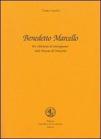 Benedetto Marcello. Un dilettante di contrappunto nella Venezia del Settecento