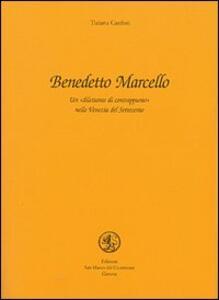 Benedetto Marcello. Un dilettante di contrappunto nella Venezia del Settecento - Tiziana Canfori - copertina