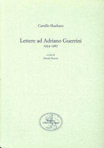Lettere ad Adriano Guerrini (1954-1967)