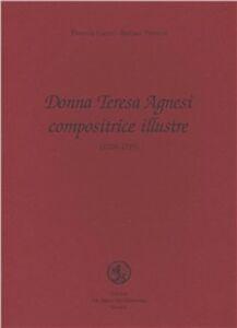 Donna Teresa Agnesi compositrice illustre (1720-1795). Con CD Audio