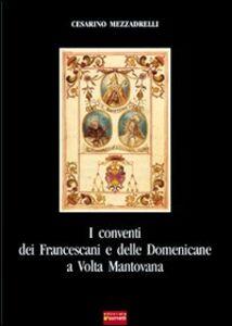 I conventi dei francescani e delle domenicane a Volta Mantovana