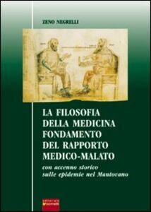 La filosofia della medicina. Fondamento del rapporto medico-malato. Con accenno storico sulle epidemie nel mantovano
