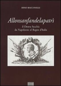 Allonsanfandelapatrì. Il destra Secchia da Napoleone al Regno d'Italia
