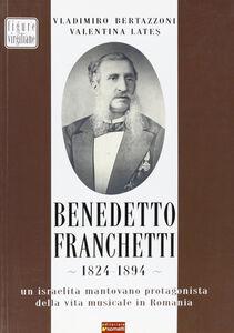 Benedetto Franchetti 1824-1894. Un israelita mantovano protagonista della vita musicale in Romania