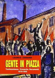 Gente in piazza. Testimonianze, cronache, documenti 1919-1945