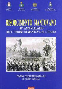 Risorgimento mantovano. 140° anniversario dell'unione di Mantova all'Italia