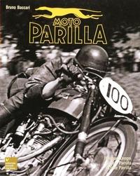 Moto Parilla nella storia del motociclismo - Baccari Bruno - wuz.it