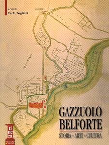 Gazzuolo Belforte. Storia, arte, cultura