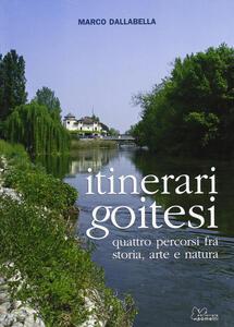 Itinerari goitesi. Quattro percorsi fra storia arte e natura