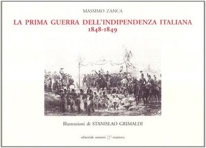 La prima guerra d'indipendenza italiana. 1848-1849