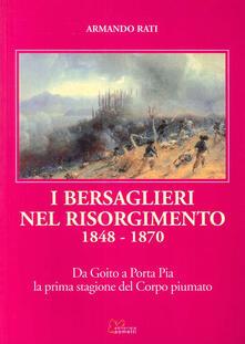 Grandtoureventi.it I bersaglieri nel Risorgimento 1848-1870. Da Goito a Porta Pia la prima stagione del corpo piumato Image