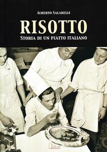 Risotto. Storia di un piatto italiano - Alberto Salarelli - copertina