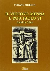 Il vescovo Menna e papa Paolo VI. Amici in Cristo