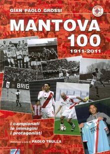 Listadelpopolo.it Mantova 100. 1911-2011 Image