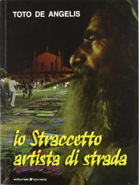Io straccetto, artista di strada - De Angelis Toto - wuz.it