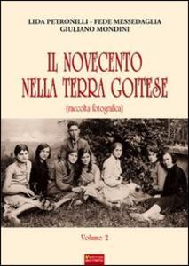 Il Novecento nella terra goitese (Raccolta fotografica). Vol. 2