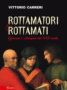 Rottamatori e rottamati. Giovani e anziani nel XXI secolo - Vittorio Carreri - copertina