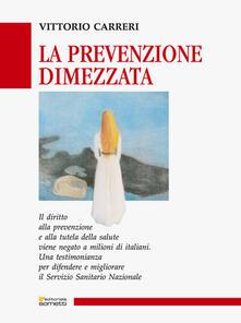 Promoartpalermo.it La prevenzione dimezzata. Una testimonianza per difendere e migliorare il Servizio Sanitario Nazionale Image