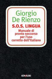 S.O.S. Lingua. Manuale di pronto soccorso per l'uso corretto dell'italiano
