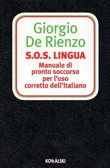 S.O.S. Lingua. Manuale di pronto soccorso per l'uso corretto dell'italiano - Giorgio De Rienzo - ebook